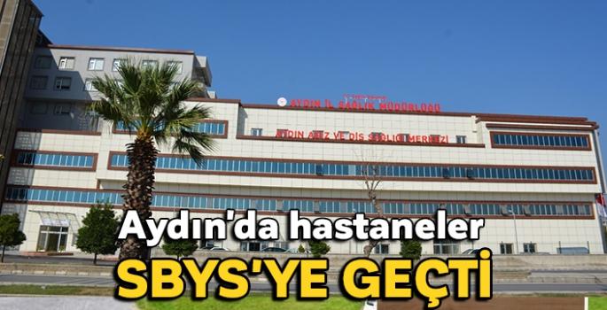 Aydın'da hastaneler SBYS'ye geçti