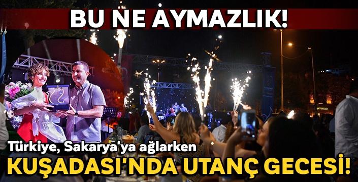 Türkiye, Sakarya'ya ağlarken Kuşadası'nda utanç gecesi!